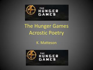 The Hunger Games Acrostic Poetry