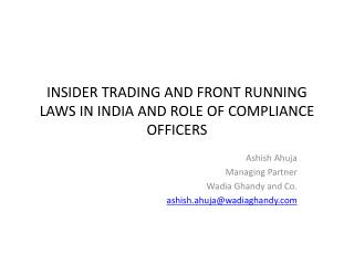 INSIDER TRADING AND FRONT RUNNING LAWS IN INDIA AND ROLE OF COMPLIANCE OFFICERS