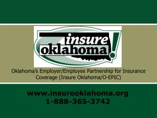 Oklahoma's Employer/Employee Partnership for Insurance Coverage (Insure Oklahoma/O-EPIC)