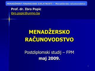 Prof. dr. Ibro Popic ibro.popic@unmo.ba