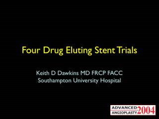 Four Drug Eluting Stent Trials