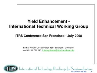 Yield Enhancement - International Technical Working Group
