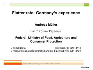 Flatter rate: Germany's experience Andreas Müller Unit 617 (Direct Payments)