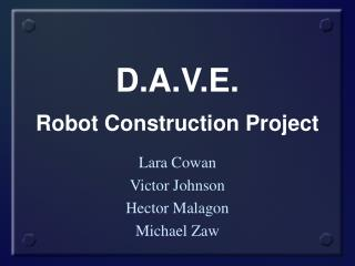D.A.V.E. Robot Construction Project