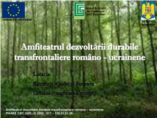 Amfiteatrul de zvoltării durabile transfrontaliere româno - ucrainene