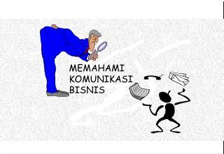 MEMAHAMI KOMUNIKASI BISNIS