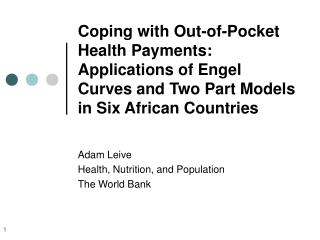 Adam Leive Health, Nutrition, and Population The World Bank