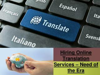 Hiring Online Translation Services – Need of the Era