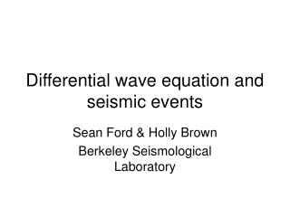 Differential wave equation and seismic events