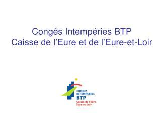Cong�s Intemp�ries BTP Caisse de l�Eure et de l�Eure-et-Loir