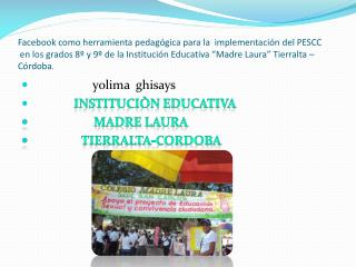yolima ghisays INSTITUCIÒN EDUCATIVA MADRE LAURA  TIERRALTA-CORDOBA