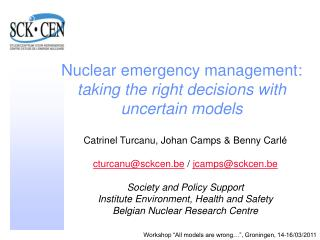 Nuclear emergency management:  taking the right decisions with uncertain models