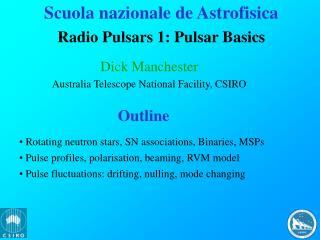 Scuola nazionale de Astrofisica Radio Pulsars 1: Pulsar Basics