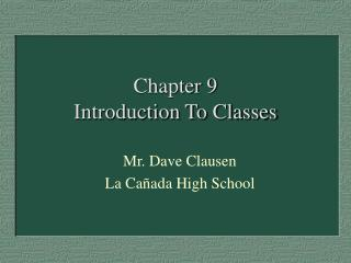 Chapter 9  Introduction To Classes