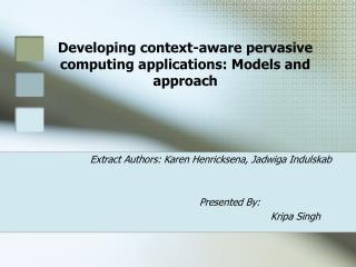 Developing context-aware pervasive computing applications: Models ...
