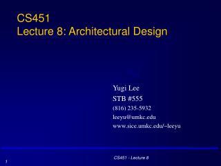 CS451 Lecture 8: Architectural Design