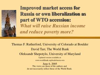 Thomas F. Rutherford, University of Colorado at Boulder David Tarr, The World Bank