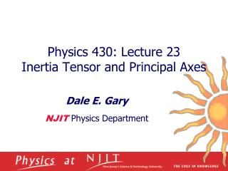 Physics 430: Lecture 23  Inertia Tensor and Principal Axes