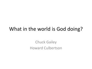 What in the world is God doing?