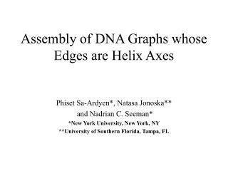 Assembly of DNA Graphs whose Edges are Helix Axes