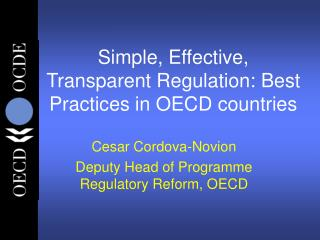 Simple, Effective, Transparent Regulation: Best Practices in OECD countries
