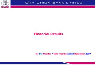 Financial Results for the  Quarter  /  Nine months  ended  December  2009