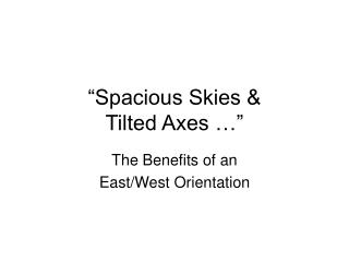 Spacious Skies  Tilted Axes
