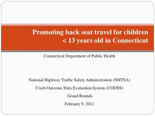 Promoting back seat travel for children  < 13 years old in Connecticut
