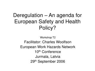 Deregulation – An agenda for European Safety and Health Policy?