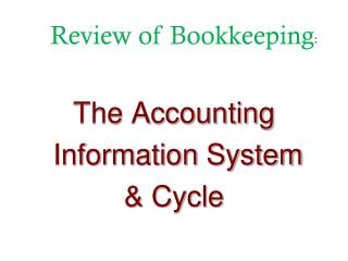 The Accounting  Information System & Cycle