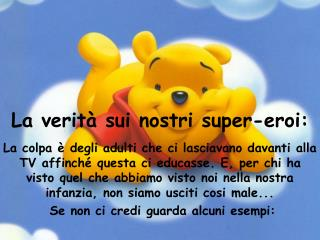 La verit� sui nostri super-eroi: