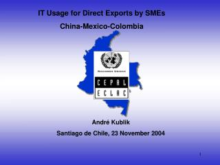IT Usage for Direct Exports by SMEs China-Mexico-Colombia