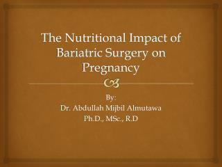 The Nutritional Impact of Bariatric Surgery on Pregnancy