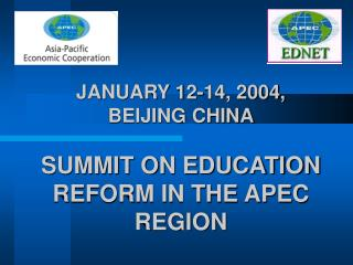 JANUARY 12-14, 2004,  BEIJING CHINA SUMMIT ON EDUCATION REFORM IN THE APEC REGION