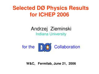 Selected D Ø  Physics Results  for ICHEP 2006