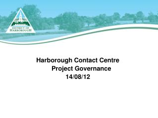 Harborough Contact Centre     Project Governance  14/08/12