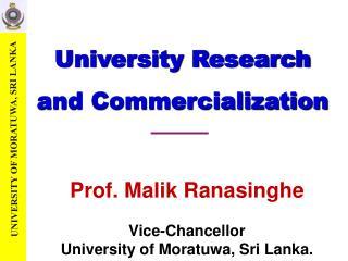 Prof.  Malik Ranasinghe Vice-Chancellor University of  Moratuwa , Sri Lanka.