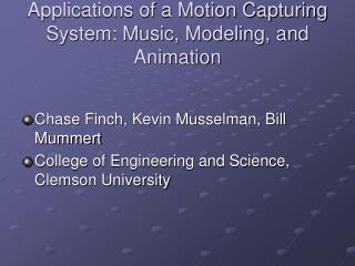 Applications of a Motion Capturing System: Music, Modeling, and Animation