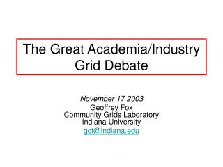 The Great Academia/Industry  Grid Debate