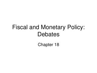 Fiscal and Monetary Policy: Debates