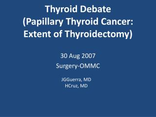 Thyroid Debate  (Papillary Thyroid Cancer: Extent of Thyroidectomy)
