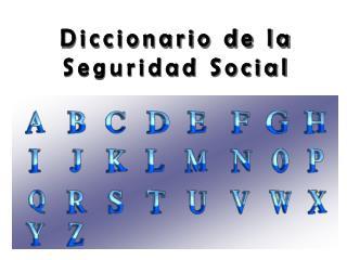 Diccionario de la Seguridad Social