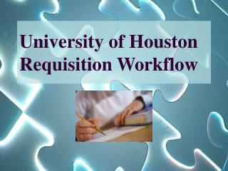 University of Houston Requisition Workflow