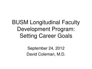 BUSM Longitudinal Faculty Development Program: Setting Career Goals