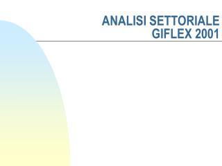 ANALISI SETTORIALE   GIFLEX 2001