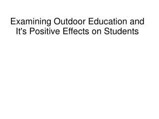 Examining Outdoor Education and It's Positive Effects on Students