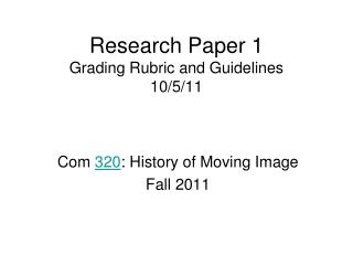 Research Paper 1 Grading Rubric and Guidelines  10/5/11