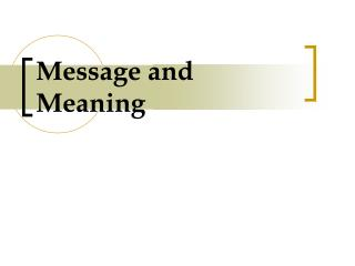 Message and Meaning
