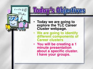 Today we are going to explore the TLC Career Cluster webpage.