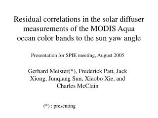 Presentation for SPIE meeting, August 2005